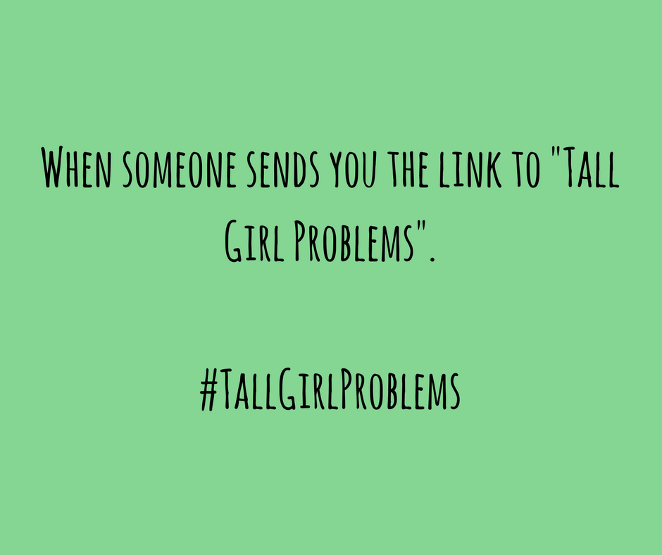10 Tall Girl Problems That Are Too True To Deny